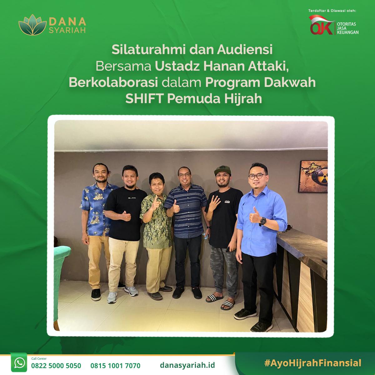 Dana Syariah Silaturahmi dan Audiensi Bersama Ustadz Hanan Attaki, Berkolaborasi dalam Program Dakwah SHIFT Pemuda Hijrah